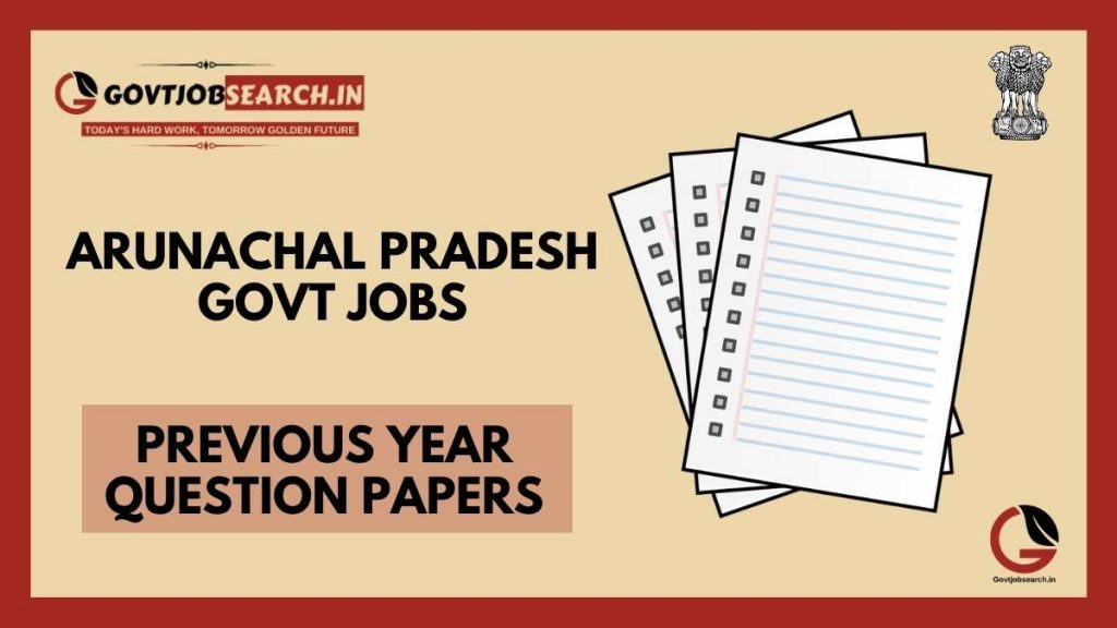 arunachal-pradesh-government-jobs-previous-years-papers
